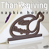 thanksgiving turkey dinner napkin holder copy.jpg